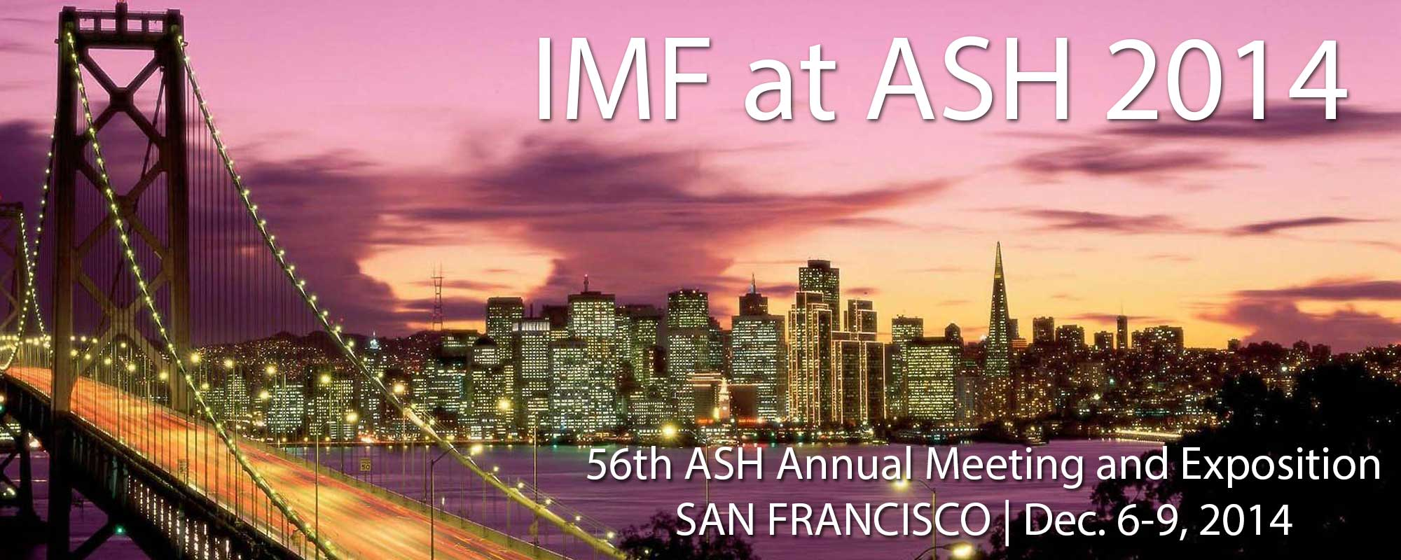 The 2014 American society of Hematology (ASH) meeting in taking place in  San Francisco