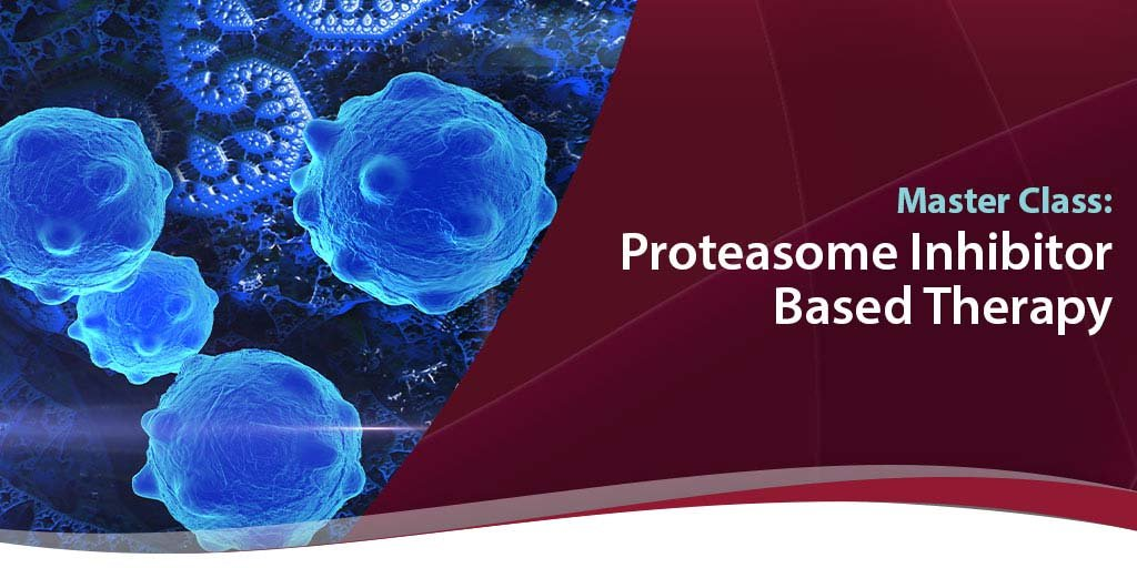 master class on proteasome inhibitors in myeloma therapies