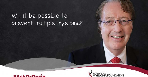 Ask Dr Durie Will it be possible to prevent multiple myeloma?