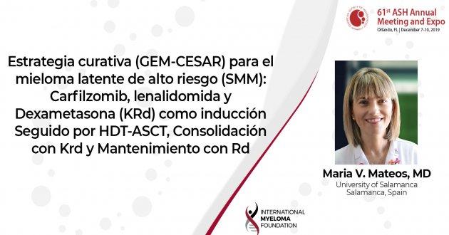 Dr. Maria V. Mateos GEM-Ceasar ASH 2019