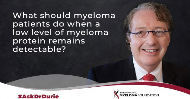 ask dr durie video, myeloma protein detectable