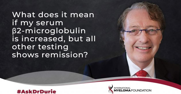 ask dr durie video, beta 2 microgloblin question