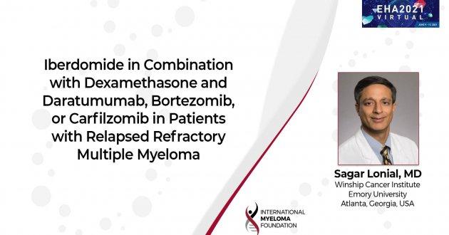 EHA 2021 Iberdomide with Dex and Daratumumab, Bortezomib, and Carfilzomib in relapsed refractory multiple myeloma
