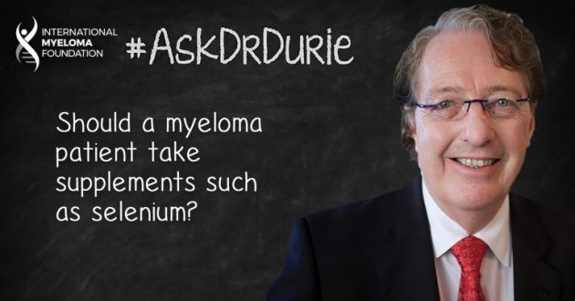 """Ask Dr. Durie video still with chalkboard backdrop and text overlay: """"Should a myeloma patient take supplements such as selenium?"""""""