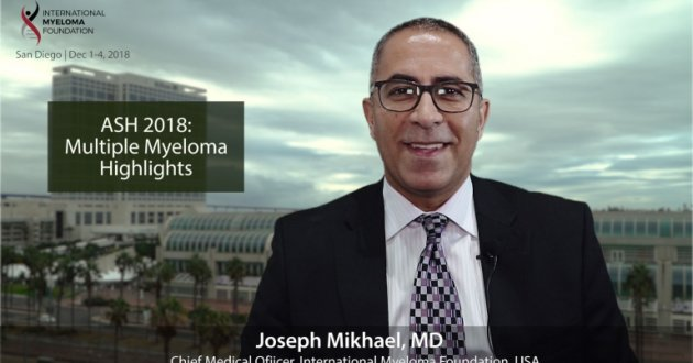Top Multiple Myeloma Research Presented at ASH 2018 Joseph Mikhael