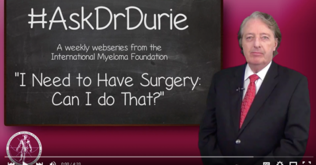 """Dr. Durie answers """"I need to have surgery - can I do that?"""""""