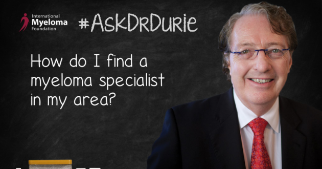 Dr. Durie on how to find a specialist.