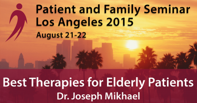 Los Angeles 2015 Patient & Family Seminar. Best Therapies for Elderly Patients