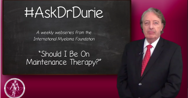 Dr. Durie Discusses The Importance of Maintenance Therapy.