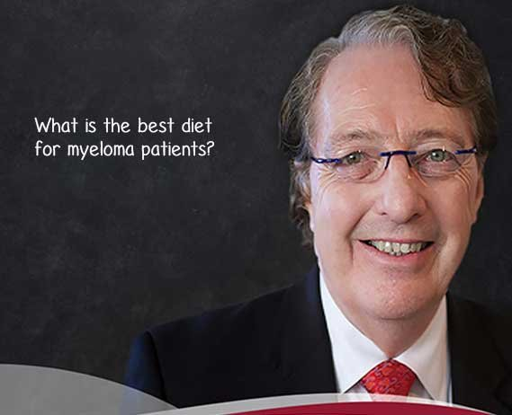 ask dr durie What is the best diet for myeloma patients?