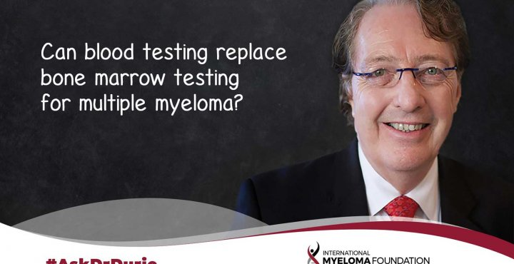 Can blood testing replace bone marrow testing for multiple myeloma?