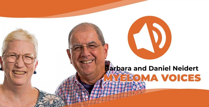 "Barbara and Daniel Neidert share their journey on ""Myeloma Voices"""