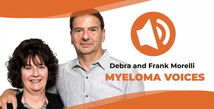 "Debra and Frank Morelli share their story on ""Myeloma Voices"""