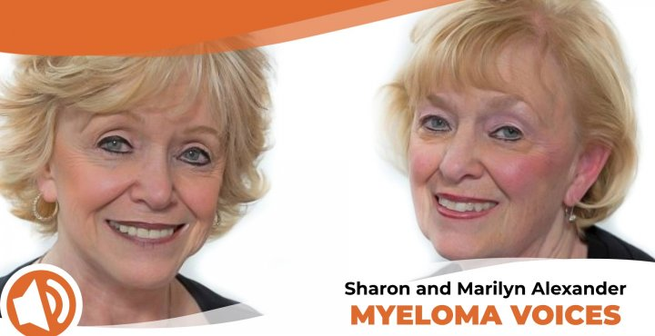 """Sharon and Marilyn Alexander share their story on the IMF's """"Myeloma Voices"""""""