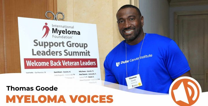 "Myeloma patient Thomas Goode shares his story on ""Myeloma Voices"""