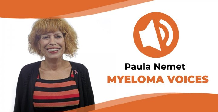 "Patient Paula Nemet shares her multiple myeloma story on ""Myeloma Voices"""