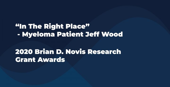 Myeloma patient Jeff Wood shares his myeloma story for the 2020 Brian Novis Grant Awards