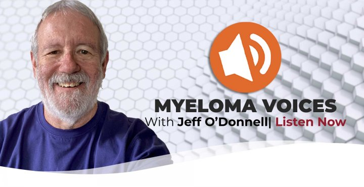Myeloma Patient Jeff O'Donnell shares his story on Myeloma Voices