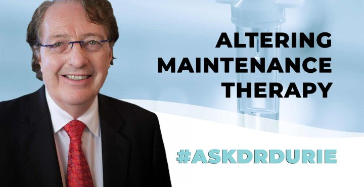 ask dr durie video, maintenance therapy