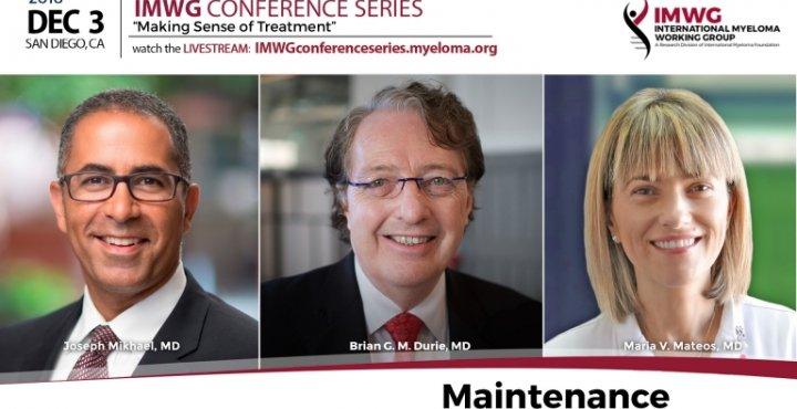 Dr. Brian Durie, Dr. Joseph Mikhael and Dr. Maria Victoria Mateos.