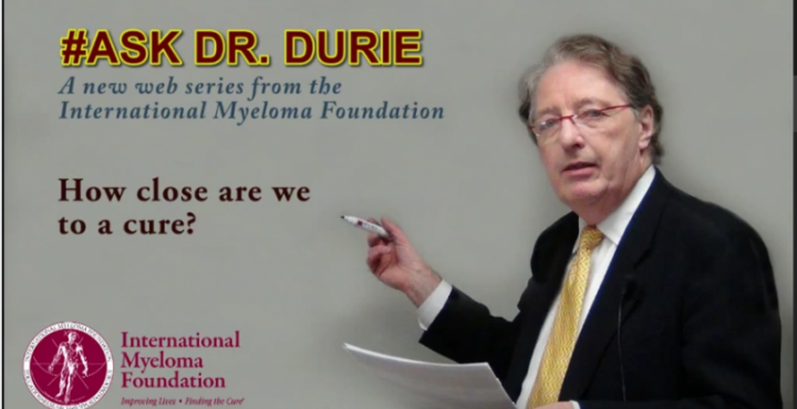 "Dr. Durie answers the question ""How close are we to a cure?"""