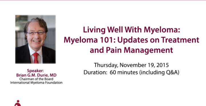 """MF Chairman Dr. Brian Durie presents """"Myeloma 101: Updates on Treatment & Pain Management"""""""