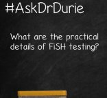 ask dr durie what are the details of FiSH testing
