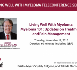 "MF Chairman Dr. Brian Durie presents ""Myeloma 101: Updates on Treatment & Pain Management"""