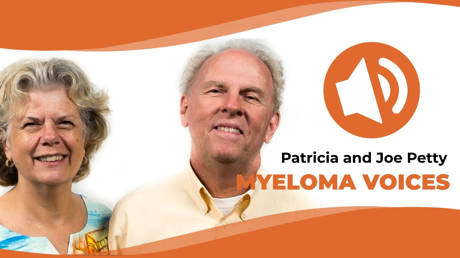 """Patricia and Joe Petty interviewed on the IMF's """"Myeloma Voices"""" series"""