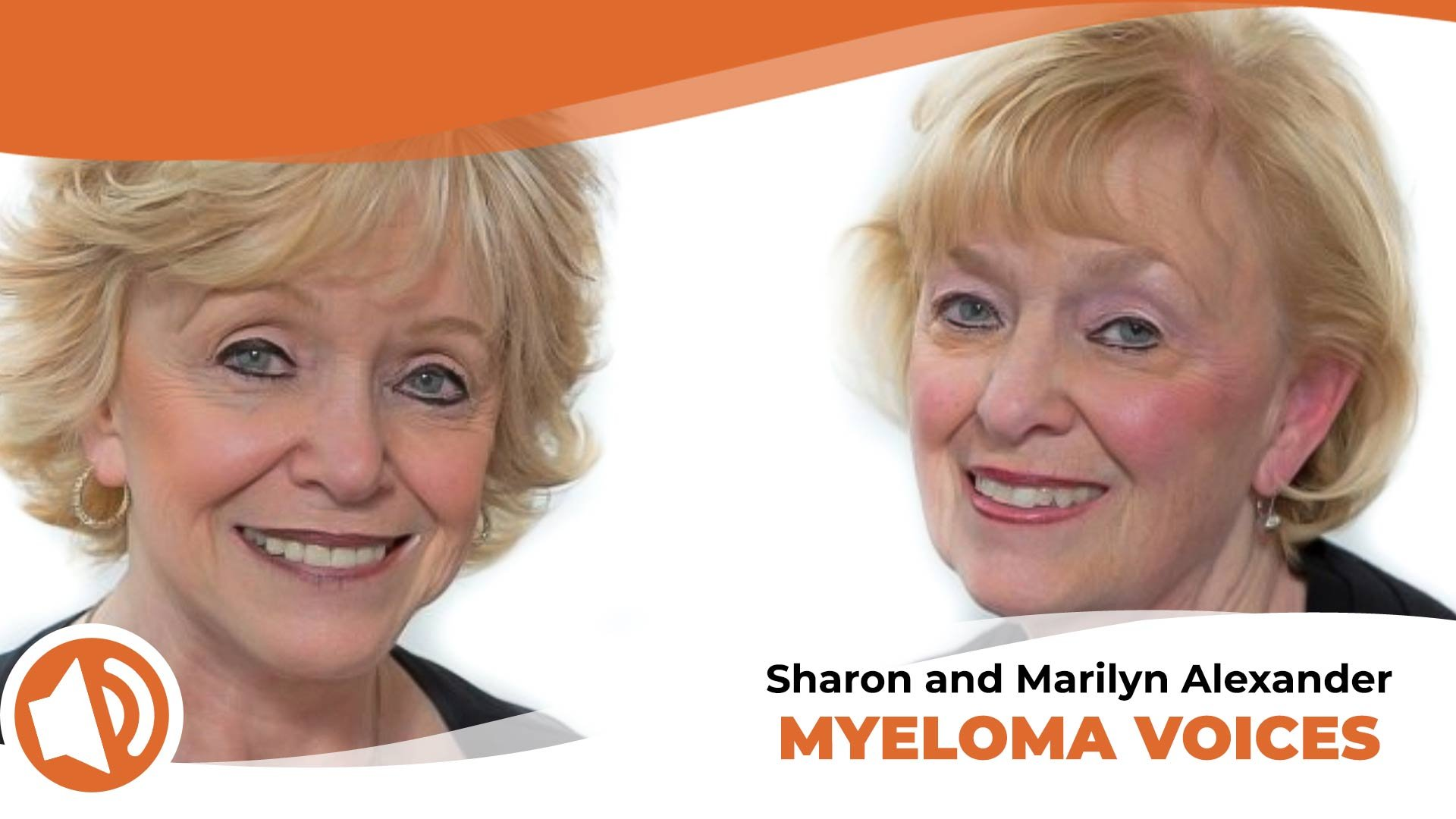 "Sharon and Marilyn Alexander share their story on the IMF's ""Myeloma Voices"""