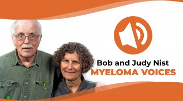 "Bob and Judy Nist interviewed for the IMF's ""Myeloma Voices"" podcast series"
