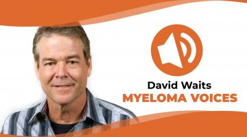 "David Waits discusses his myeloma journey on the IMF's ""Myeloma Voices"" podcast"