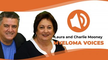 Laura and Charlie Mooney talk about the experience with multiple myeloma