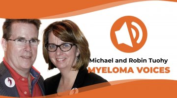 Myeloma Patient and Caregiver Michael and Robin Tuohy share their myeloma journey