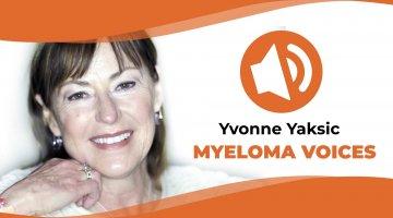 """Yvonne Yaksic shares her myeloma journey on """"Myeloma Voices"""""""