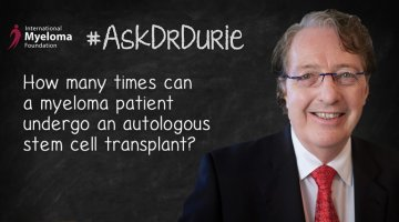 Dr. Durie in front of a chalkboard with text overlay: How many times can a myeloma patient undergo an autologous stem cell transplant?
