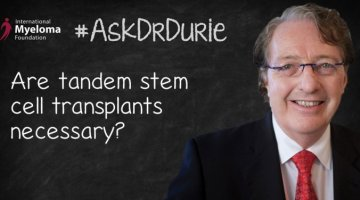 """Dr. Durie in front of a chalkboard with text overlay: """"Are tandem stem cell transplants necessary?"""""""