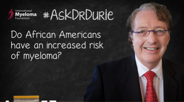 Dr. Durie discusses if African Americans have increased risk of myeloma.
