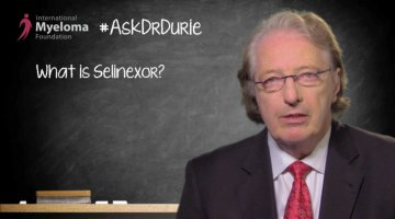Dr. Durie discusses the new drug Selinexor.
