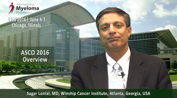 ASCO 2016: MULTIPLE MYELOMA OVERVIEW -- DR. SAGAR LONIAL