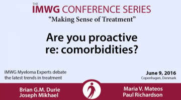 IMWG Myeloma Experts Debate Comorbidities
