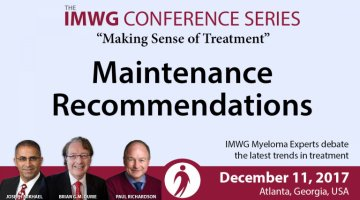 Drs. Brian G.M. Durie, Joseph Mikhael, and Paul Richardson discusses the Maintenance Recommendations for Multiple Myeloma during the IMWG at ASH 2017